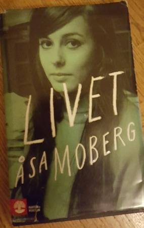 Åsa Moberg: Livet. SkrivarSidanuppdaterad!